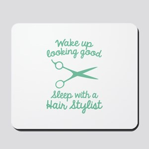 Wake Up Looking Good Mousepad
