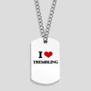 I love Trembling Dog Tags