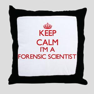 Keep calm I'm a Forensic Scientist Throw Pillow