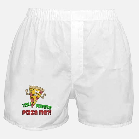 You Wanna Pizza Me Boxer Shorts