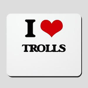 I love Trolls Mousepad