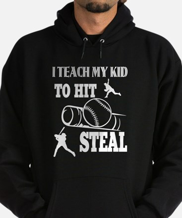 I Teach My Kid To Hit Steal T Shirt Sweatshirt
