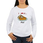 I Love Pie Women's Long Sleeve T-Shirt