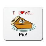 I Love Pie Mousepad