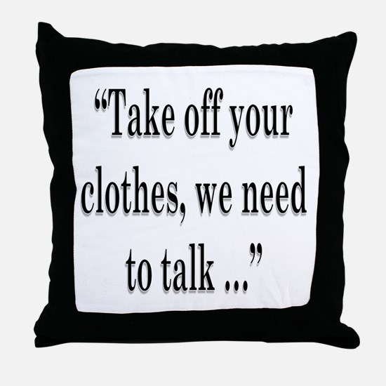 take off your Throw Pillow