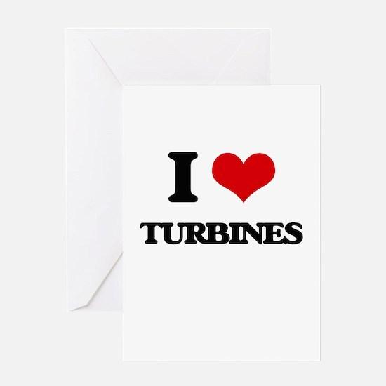 I love Turbines Greeting Cards