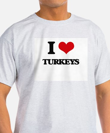 I love Turkeys T-Shirt