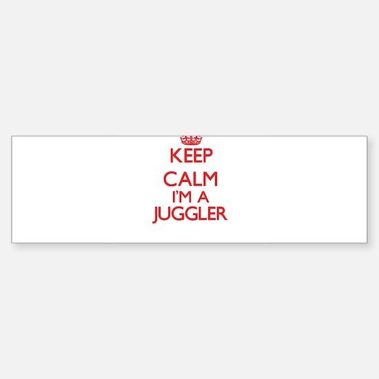 Keep calm I'm a Juggler Bumper Bumper Bumper Sticker