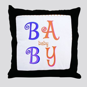 """""""Baby-Baby"""" Throw Pillow"""