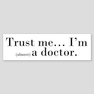 """""""Trust me..."""" Bumper Sticker"""