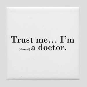 """""""Trust me..."""" Tile Coaster"""