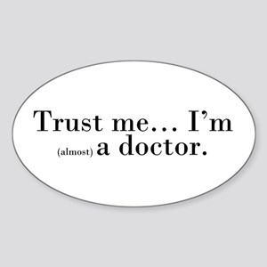 """Trust me..."" Oval Sticker"