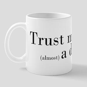 """Trust me..."" Mug"