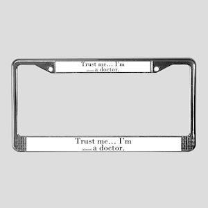 """Trust me..."" License Plate Frame"
