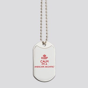Keep calm I'm a Landscape Architect Dog Tags