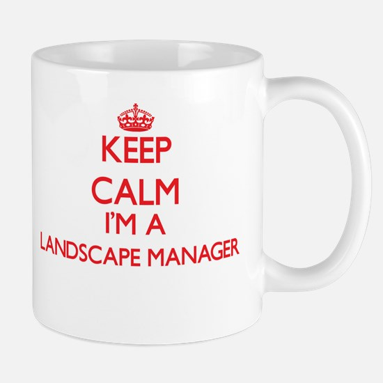 Keep calm I'm a Landscape Manager Mugs
