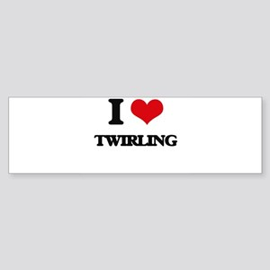 I love Twirling Bumper Sticker