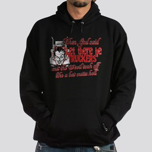 Then God Said Let There Be Truckers Hoodie (dark)