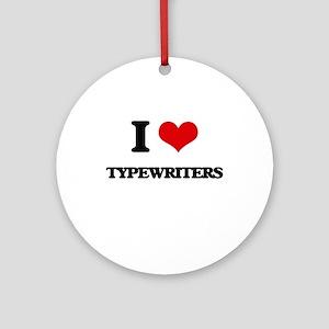 I love Typewriters Ornament (Round)
