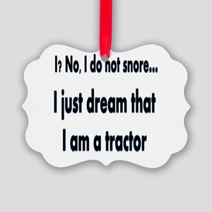I Do Not Snore Picture Ornament