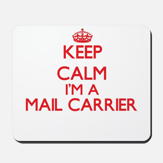 Keep calm I'm a Mail Carrier Mousepad