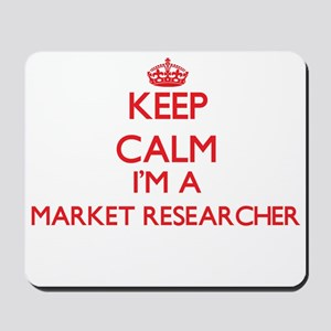 Keep calm I'm a Market Researcher Mousepad