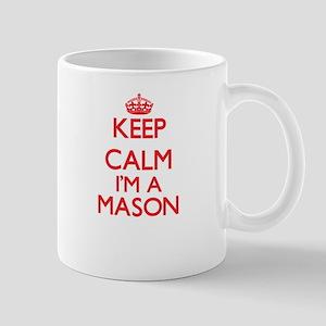 Keep calm I'm a Mason Mugs