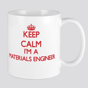 Keep calm I'm a Materials Engineer Mugs