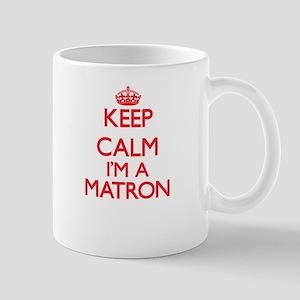 Keep calm I'm a Matron Mugs