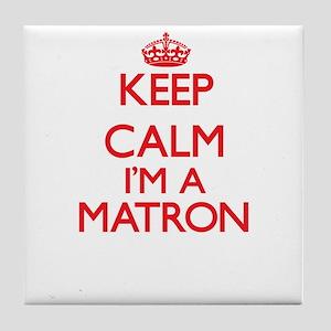Keep calm I'm a Matron Tile Coaster