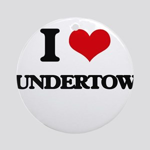 I love Undertow Ornament (Round)