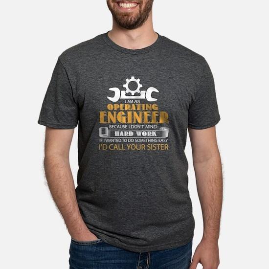 I Am An Operating Engineer T Shirt T-Shirt