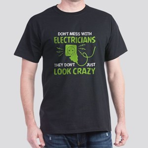 Don't Mess With Electricians T Shirt T-Shirt