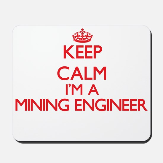 Keep calm I'm a Mining Engineer Mousepad