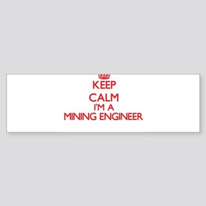 Keep calm I'm a Mining Engineer Bumper Sticker