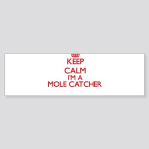Keep calm I'm a Mole Catcher Bumper Sticker