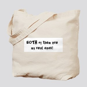 Both Of Them Are My Real Dads! Tote Bag