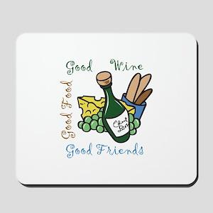 GOOD WINE FOOD FRIENDS Mousepad