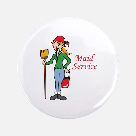 "MAID SERVICE 3.5"" Button"