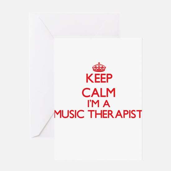 Keep calm I'm a Music Therapist Greeting Cards