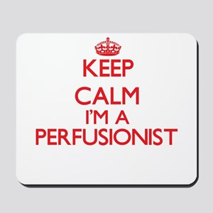 Keep calm I'm a Perfusionist Mousepad