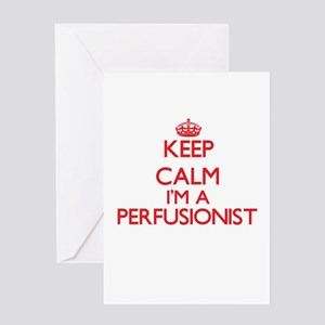 Keep calm I'm a Perfusionist Greeting Cards