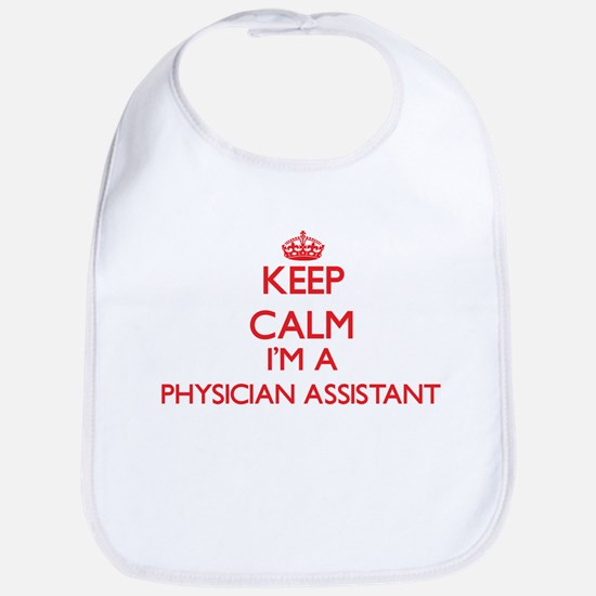 Keep calm I'm a Physician Assistant Bib