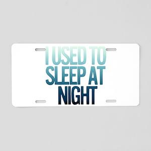 I used to Sleep at night Aluminum License Plate