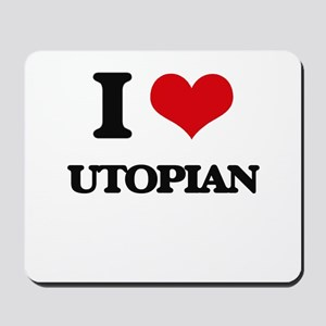 I love Utopian Mousepad