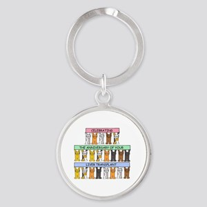 Celebrating anniversary of your liv Round Keychain