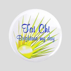 """Tai Chi Brightens 3.5"""" Button"""