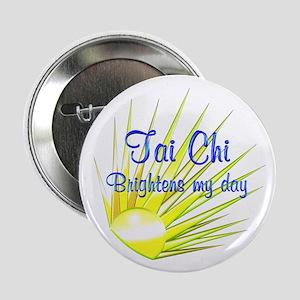 """Tai Chi Brightens 2.25"""" Button"""