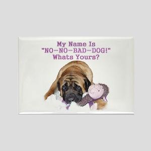 no no bad dog Rectangle Magnet