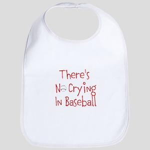 Theres No Crying in Baseball Bib